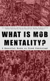 WHAT IS MOB MENTALITY? - 8 Essential Books on Crowd Psychology (eBook, ePUB)