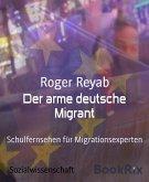 Der arme deutsche Migrant (eBook, ePUB)