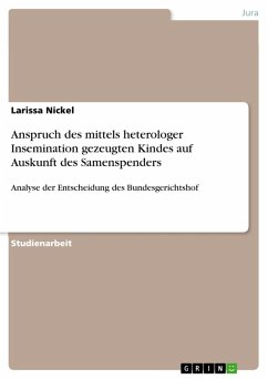 Anspruch des mittels heterologer Insemination gezeugten Kindes auf Auskunft des Samenspenders (eBook, PDF)