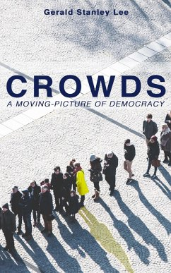 9788026879947 - Lee, Gerald Stanley: CROWDS: A MOVING-PICTURE OF DEMOCRACY (eBook, ePUB) - Kniha