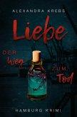 Liebe - Der Weg zum Tod (eBook, ePUB)