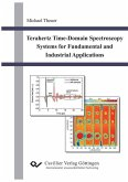 Terahertz Time-Domain Spectroscopy Systems for Fundamental and Industrial Applications (eBook, PDF)