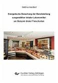Energetische Bewertung der Bereitstellung ausgewählter lokaler Lebensmittel am Beispiel dreier Fleischarten (eBook, PDF)
