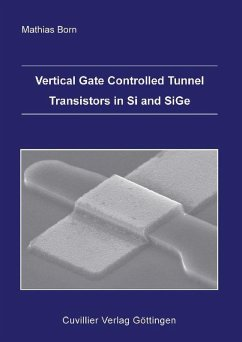 Vertical Gate Controlled Tunnel Transistors in Si and SiGe (eBook, PDF)