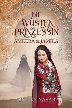 Die Wüstenprinzessin - Ameera & Jamila (eBook, ...