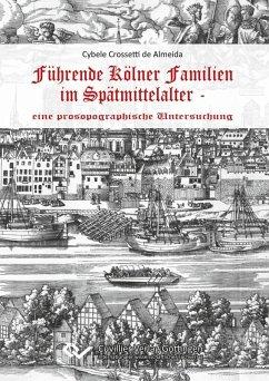 Führende Kölner Familien im Spätmittelalter (eBook, PDF)