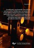 Grundlegende experimentelle Untersuchung und theoretische Modellierung von kaskadierten Frequenzkonversionsprozessen in den sichtbaren Spektralbereich sowie von Konversionsprozessen in das mittlere Infrarot bei hoher Materialabsorption basierend auf periodisch und aperiodisch strukturierten Ferroelektrika (eBook, PDF)