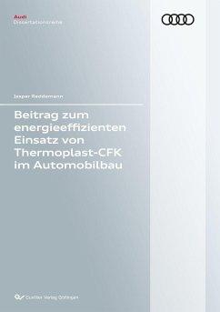 Beitrag zum energieeffizienten Einsatz von Thermoplast-CFK im Automobilbau (eBook, PDF)