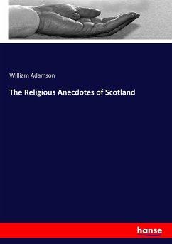The Religious Anecdotes of Scotland