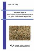 Untersuchungen an Sand-Zement-Agglomeraten zum Einsatz als grobe Gesteinskörnung in Beton (eBook, PDF)