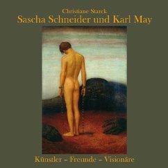 Sascha Schneider und Karl May