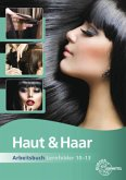 Haut & Haar Arbeitsbuch Lernfelder 10-13
