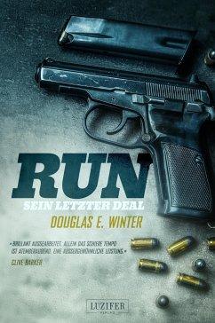 RUN - Sein letzter Deal - Winter, Douglas E.