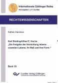 """Karl Binding/Alfred E. Hoche """"Die Freigabe der Vernichtung lebensunwerten Lebens. Ihr Maß und Ihre Form"""" (eBook, PDF)"""