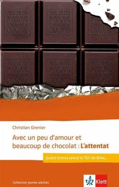 Avec un peu d'amour et beaucoup de chocolat: L'attentat - Grenier, Christian
