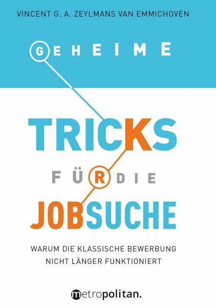 Geheime Tricks für die Jobsuche - Zeylmans van Emmichoven, Vincent G. A.