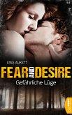Gefährliche Lüge / Fear and Desire Bd.1 (eBook, ePUB)