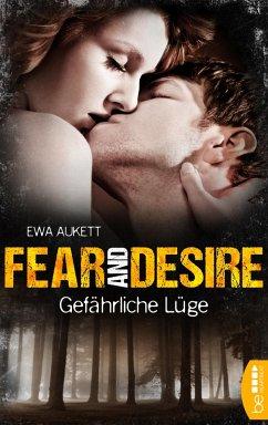 Gefahrliche Luge / Fear and Desire Bd.1