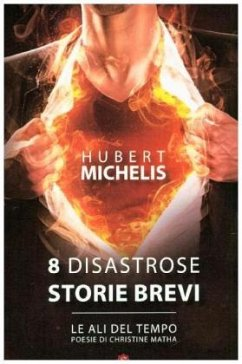 8 disastrose storie brevi - Michelis, Hubert; Matha, Christine