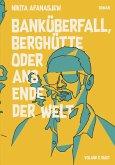 Banküberfall, Berghütte oder ans Ende der Welt (eBook, ePUB)