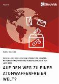 Auf dem Weg zu einer atomwaffenfreien Welt? (eBook, PDF)