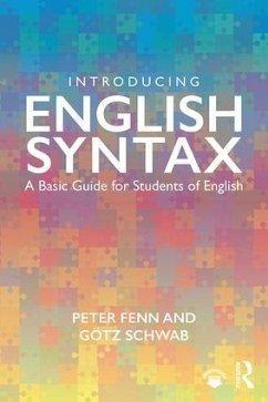 Introducing English Syntax - Fenn, Peter; Schwab, Götz