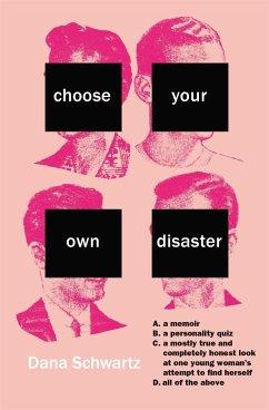 Choose Your Own Disaster - Schwartz, Dana