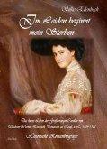 Im Leiden beginnt mein Sterben - Das kurze Leben der Großherzogin Caroline von Sachsen-Weimar-Eisenach, Prinzessin zu Reuß, ä. L., 1884-1905 (eBook, ePUB)