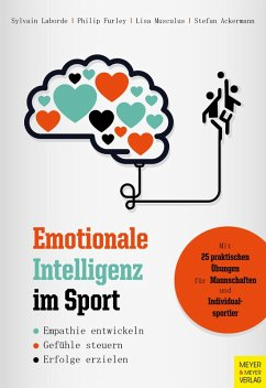 Emotionale Intelligenz im Sport (eBook, ePUB) - Musculus, Lisa; Laborde, Sylvain; Ackermann, Stefan; Furley, Philip