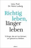 Richtig leben, länger leben (eBook, ePUB)