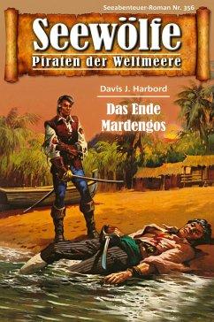 Seewölfe - Piraten der Weltmeere 356: Das Ende Mardengos Davis J. Harbord Author