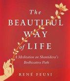 The Beautiful Way of Life (eBook, ePUB)