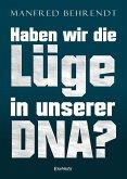 Haben wir die Lüge in unserer DNA? (eBook, ePUB)