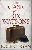 The Case of the Six Watsons (eBook, ePUB)