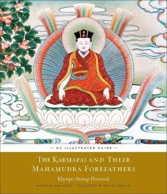 The Karmapas and Their Mahamudra Forefathers (eBook, ePUB) - Phuntsok, Sherap