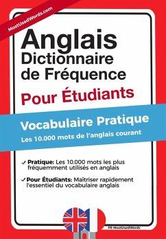 Anglais - Dictionnaire de Fréquence - Pour Débutants - Vocabulaire Pratique - Les 10.000 mots de l´anglais courant (eBook, ePUB)