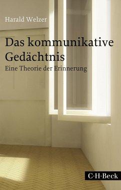 Das kommunikative Gedächtnis (eBook, ePUB) - Welzer, Harald