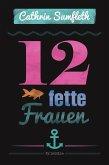 12 fette Frauen (eBook, ePUB)