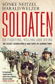 Soldaten - On Fighting, Killing and Dying (eBook, ePUB)