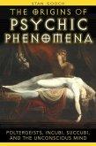 The Origins of Psychic Phenomena (eBook, ePUB)