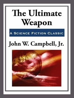 The Ultimate Weapon (eBook, ePUB) - Campbell, John W.