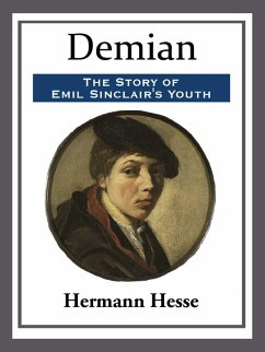Demian: The Story of Emil Sinclair's Youth (eBook, ePUB) - Hesse, Hermann