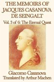 The Memoirs of Jacques Casanova de Seingalt Volume 3: The Eternal Quest (eBook, ePUB)