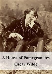 9788826494173 - Oscar Wilde: A House of Pomegranates (eBook, PDF) - Libro