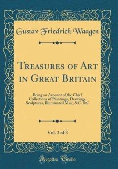 Treasures of Art in Great Britain, Vol. 3 of 3