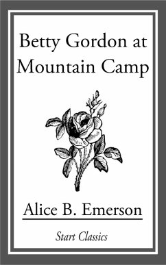 Betty Gordon at Mountain Camp (eBook, ePUB) - Emerson, Alice B.