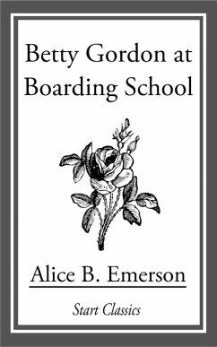 Betty Gordon at Boarding School (eBook, ePUB) - Emerson, Alice B.