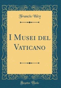 I Musei del Vaticano (Classic Reprint)