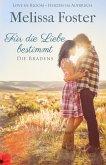 Für die Liebe bestimmt / Die Bradens Bd.2