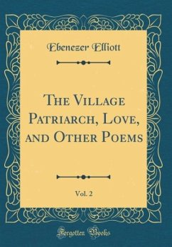 The Village Patriarch, Love, and Other Poems, Vol. 2 (Classic Reprint)